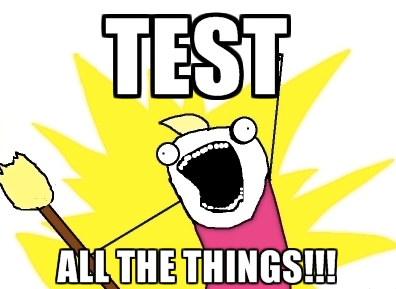 Test all the things!